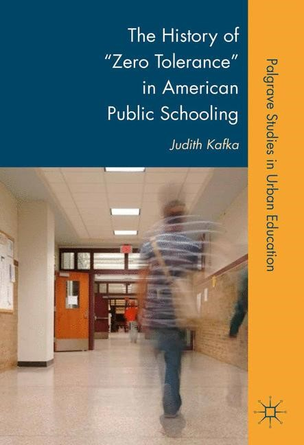 "The History of ""Zero Tolerance"" in American Public Schooling 