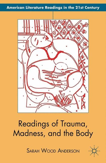 Abbildung von Anderson   Readings of Trauma, Madness, and the Body   1st ed. 2012   2012
