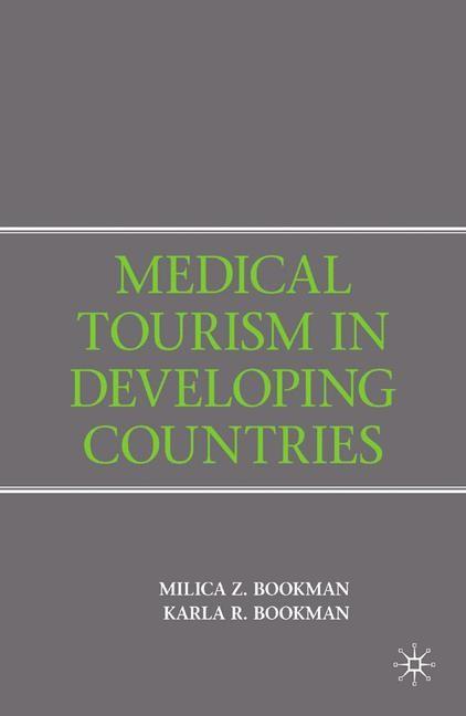 Abbildung von Bookman | Medical Tourism in Developing Countries | 1st ed. 2007 | 2015