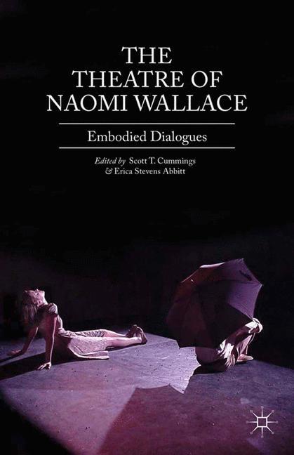 Abbildung von Cummings / Abbitt / Stevens Abbitt | The Theatre of Naomi Wallace | 1st ed. 2013 | 2013