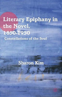 Abbildung von Kim | Literary Epiphany in the Novel, 1850–1950 | 1st ed. 2012 | 2012 | Constellations of the Soul