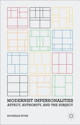 Abbildung von Rives   Modernist Impersonalities   1st ed. 2012   2012   Affect, Authority, and the Sub...