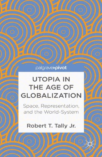 Abbildung von Tally Jr. | Utopia in the Age of Globalization | 1st ed. 2013 | 2013