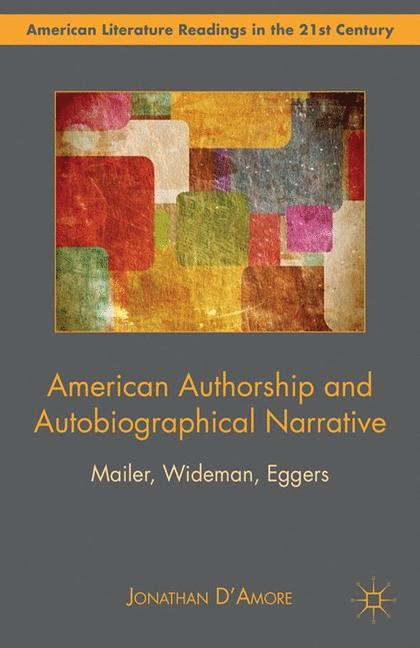 Abbildung von D'Amore | American Authorship and Autobiographical Narrative | 1st ed. 2012 | 2012