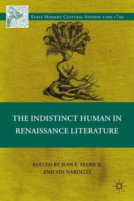 Abbildung von Feerick / Nardizzi   The Indistinct Human in Renaissance Literature   1st ed. 2012   2012