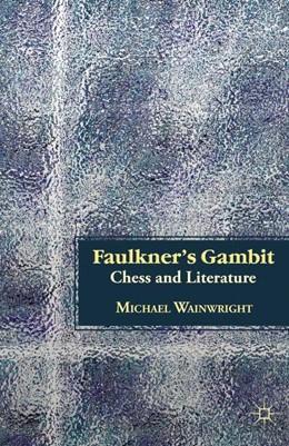Abbildung von Wainwright | Faulkner's Gambit | 1st ed. 2011 | 2011 | Chess and Literature