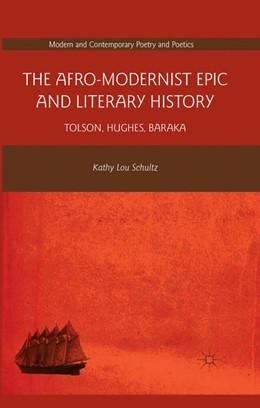 Abbildung von Schultz | The Afro-Modernist Epic and Literary History | 1st ed. 2013 | 2013 | Tolson, Hughes, Baraka