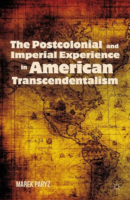 Abbildung von Paryz | The Postcolonial and Imperial Experience in American Transcendentalism | 1st ed. 2012 | 2012