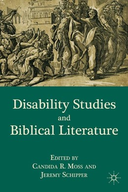 Abbildung von Moss / Schipper | Disability Studies and Biblical Literature | 1st ed. 2011 | 2011