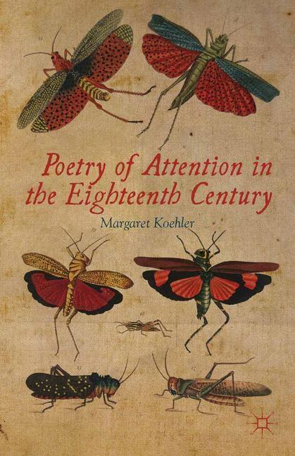 Abbildung von Koehler | Poetry of Attention in the Eighteenth Century | 1st ed. 2012 | 2012