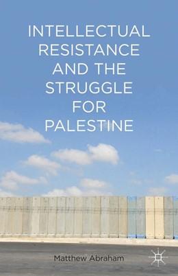 Abbildung von Abraham | Intellectual Resistance and the Struggle for Palestine | 1st ed. 2014 | 2014