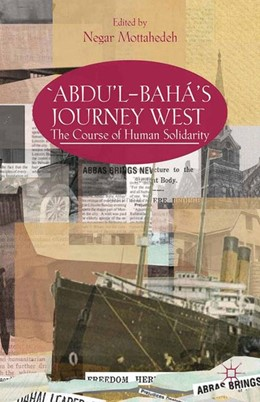 Abbildung von Mottahedeh | 'Abdu'l-Bahá's Journey West | 1st ed. 2013 | 2013 | The Course of Human Solidarity