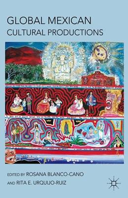 Abbildung von Blanco-Cano / Urquijo-Ruiz | Global Mexican Cultural Productions | 1st ed. 2011 | 2011