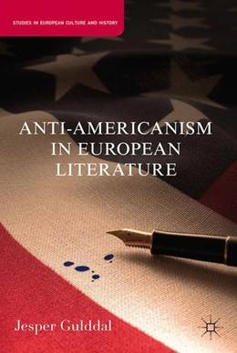 Abbildung von Gulddal | Anti-Americanism in European Literature | 1st ed. 2011 | 2011