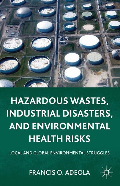Hazardous Wastes, Industrial Disasters, and Environmental Health Risks | Adeola | 1st ed. 2011, 2011 | Buch (Cover)