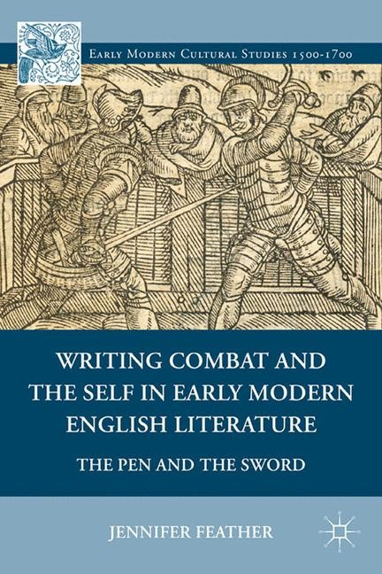 Abbildung von Feather | Writing Combat and the Self in Early Modern English Literature | 1st ed. 2011 | 2011