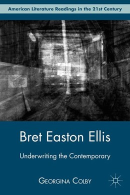 Abbildung von Colby   Bret Easton Ellis   1st ed. 2011   2011   Underwriting the Contemporary