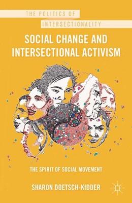 Abbildung von Doetsch-Kidder   Social Change and Intersectional Activism   1st ed. 2012   2012   The Spirit of Social Movement