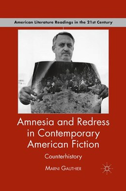 Abbildung von Gauthier | Amnesia and Redress in Contemporary American Fiction | 1st ed. 2011 | 2011 | Counterhistory