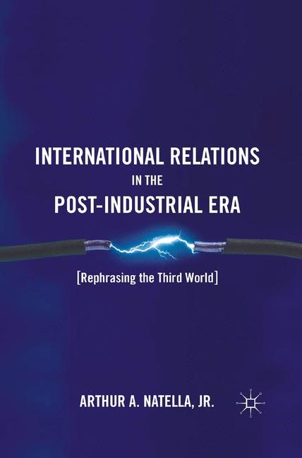 Abbildung von Natella | International Relations in the Post-Industrial Era | 1st ed. 2011 | 2015