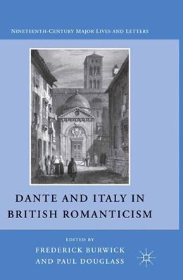 Abbildung von Burwick | Dante and Italy in British Romanticism | 1st ed. 2011 | 2011