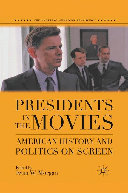 Presidents in the Movies | Morgan | 1st ed. 2011, 2011 | Buch (Cover)