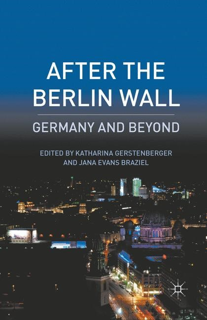 Abbildung von Gerstenberger / Braziel | After the Berlin Wall | 1st ed. 2011 | 2011