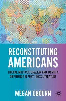 Abbildung von Obourn | Reconstituting Americans | 1st ed. 2011 | 2011 | Liberal Multiculturalism and I...