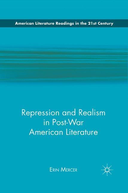 Abbildung von Mercer   Repression and Realism in Post-War American Literature   1st ed. 2011   2011