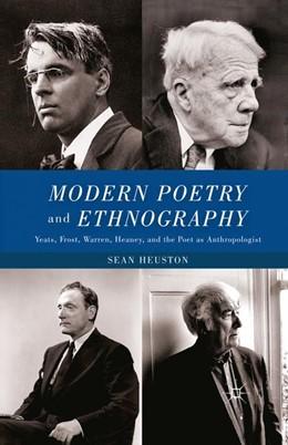 Abbildung von Heuston   Modern Poetry and Ethnography   1st ed. 2011   2011   Yeats, Frost, Warren, Heaney, ...