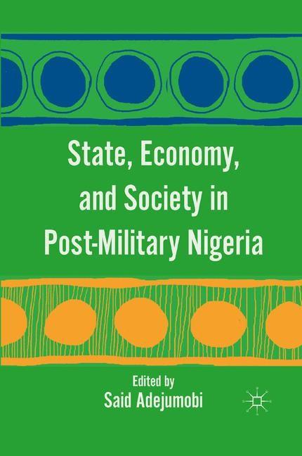 Abbildung von Adejumobi | State, Economy, and Society in Post-Military Nigeria | 1st ed. 2011 | 2011