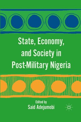 Abbildung von Adejumobi | State, Economy, and Society in Post-Military Nigeria | 1st ed. 2011 | 2011