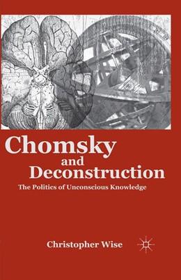 Abbildung von Wise | Chomsky and Deconstruction | 1st ed. 2011 | 2011 | The Politics of Unconscious Kn...