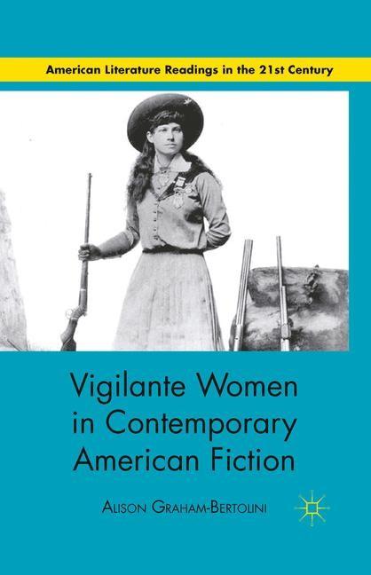 Abbildung von Graham-Bertolini   Vigilante Women in Contemporary American Fiction   1st ed. 2011   2011