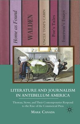 Abbildung von Canada | Literature and Journalism in Antebellum America | 1st ed. 2011 | 2011 | Thoreau, Stowe, and Their Cont...