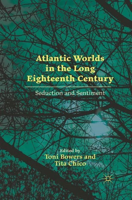 Atlantic Worlds in the Long Eighteenth Century | Bowers / Chico | 1st ed. 2012, 2012 | Buch (Cover)
