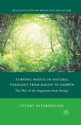 Abbildung von Peterfreund | Turning Points in Natural Theology from Bacon to Darwin | 1st ed. 2012 | 2015 | The Way of the Argument from D...