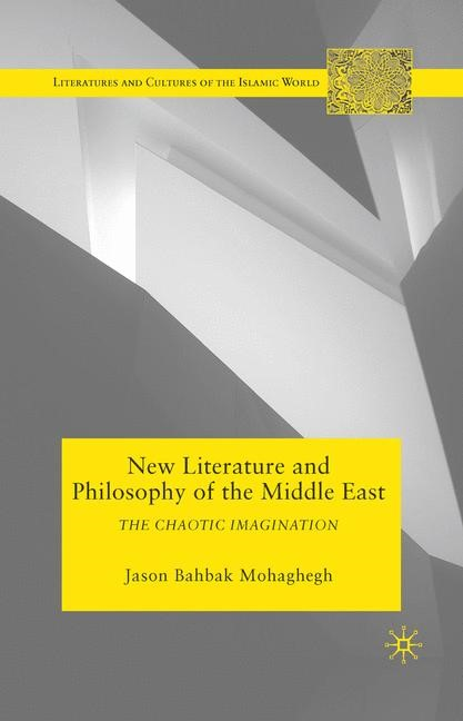 Abbildung von Mohaghegh   New Literature and Philosophy of the Middle East   1st ed. 2010   2010