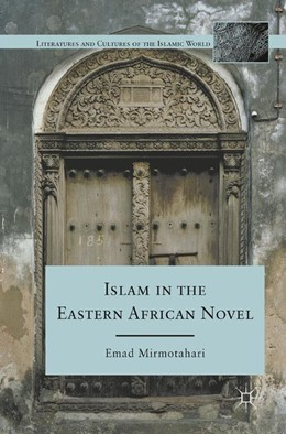 Abbildung von Mirmotahari | Islam in the Eastern African Novel | 1st ed. 2011 | 2011