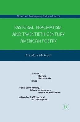 Abbildung von Mikkelsen | Pastoral, Pragmatism, and Twentieth-Century American Poetry | 1st ed. 2011 | 2011