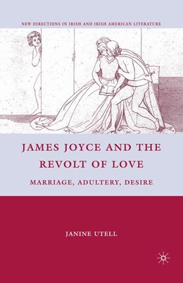 Abbildung von Utell | James Joyce and the Revolt of Love | 1st ed. 2010 | 2012 | Marriage, Adultery, Desire