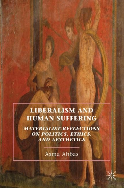 Liberalism and Human Suffering | Abbas | 1st ed. 2010, 2010 | Buch (Cover)