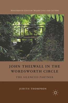 Abbildung von Thompson | John Thelwall in the Wordsworth Circle | 1st ed. 2012 | 2012 | The Silenced Partner