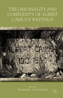Abbildung von Vanborre | The Originality and Complexity of Albert Camus's Writings | 1st ed. 2012 | 2012