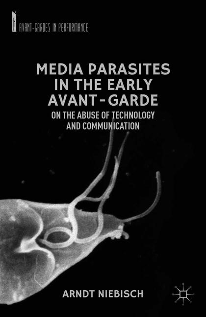 Abbildung von Niebisch | Media Parasites in the Early Avant-Garde | 1st ed. 2012 | 2012