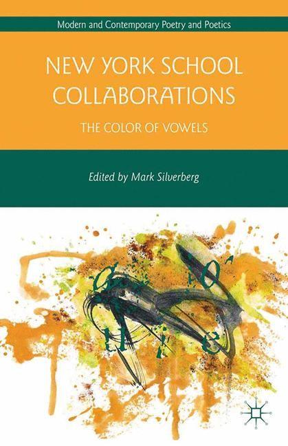 Abbildung von Silverberg   New York School Collaborations   1st ed. 2013   2013