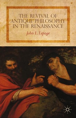 Abbildung von Lepage | The Revival of Antique Philosophy in the Renaissance | 1st ed. 2012 | 2015