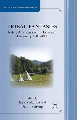 Abbildung von Mackay / Stirrup | Tribal Fantasies | 1st ed. 2013 | 2012