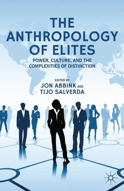 The Anthropology of Elites | Abbink / Salverda | 1st ed. 2013, 2015 | Buch (Cover)