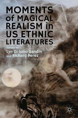 Abbildung von Di Iorio Sandín / Perez | Moments of Magical Realism in US Ethnic Literatures | 1st ed. 2013 | 2012